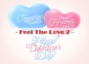 Feel The Love on Valentine's Day