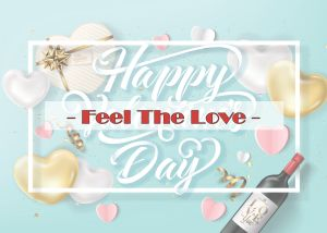 Feel The Love - Happy Valentine's Day